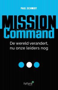 De wereld verandert, nu onze leiders nog - Paul Schmidt Mission Command